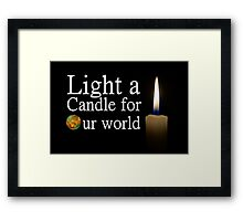 light a candle for our world Framed Print
