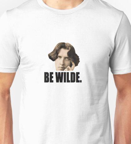 Be Wilde Unisex T-Shirt