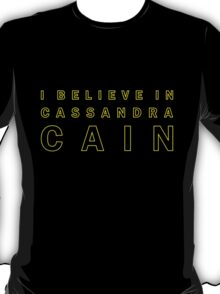I Believe in Cassandra Cain T-Shirt