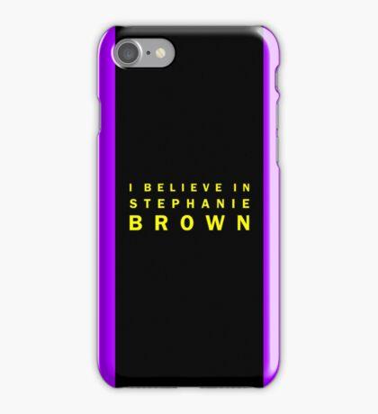 I Believe in Stephanie Brown iPhone Case/Skin