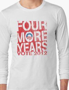 Obama Four More Years 2012 Women's Shirt Long Sleeve T-Shirt