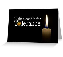 light a candle for tolerance Greeting Card