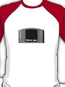 Blow Me. (N64) T-Shirt