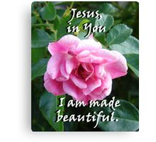 """Jesus, in You I am made beautiful"" by Carter L. Shepard Canvas Print"