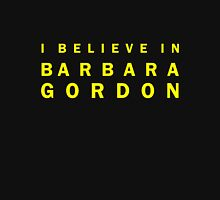 I Believe in Barbara Gordon Unisex T-Shirt