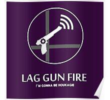 Lag Gun Fire Poster