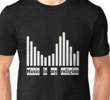 Music Is my religion Unisex T-Shirt