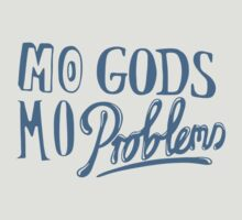 Mo Gods, Mo Problems by Rosie C