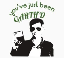 You've just been Garth'd by Flippinawesome
