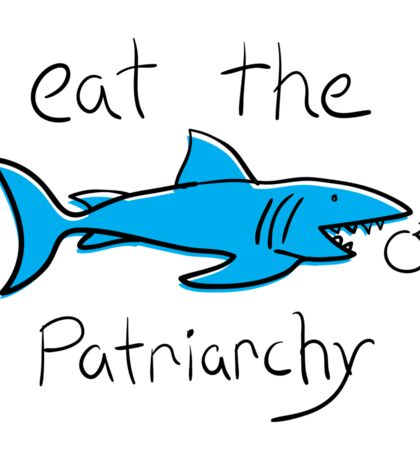 Eat The Patriarchy Feminist Shark Shirt Sticker