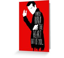 Out of you.  Greeting Card