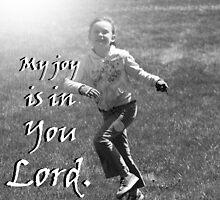 """My joy is in You Lord."" by Carter L. Shepard by echoesofheaven"
