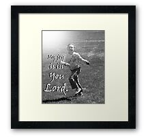 """""""My joy is in You Lord."""" by Carter L. Shepard Framed Print"""