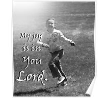 """My joy is in You Lord."" by Carter L. Shepard Poster"