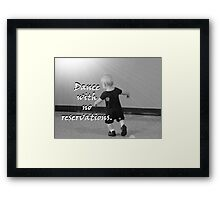 """""""Dance with no reservations."""" by Carter L. Shepard Framed Print"""