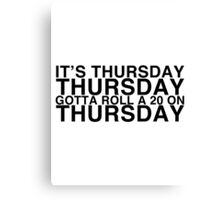It's THURSDAY! Friday Lyrics Parody - Critical Role Canvas Print