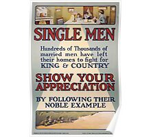 Single men Hundreds of thousands of married men have left their homes to fight for king and country Show your appreciation by following their noble example 299 Poster