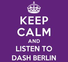 Keep Calm and listen to Dash Berlin by Yiannis  Telemachou