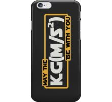 May The Newtonian Force Be With You iPhone Case/Skin