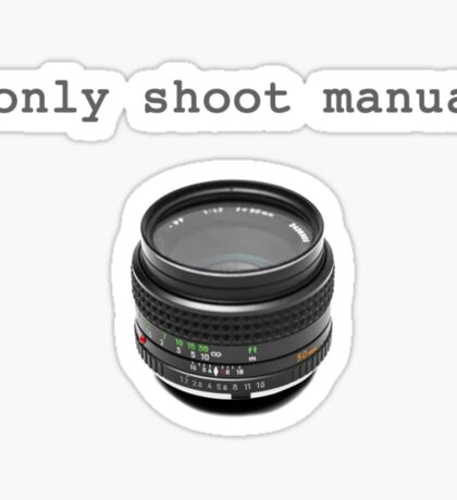 """I Only Shoot Manual"" T-Shirt, vintage manual lens 50mm Sticker"