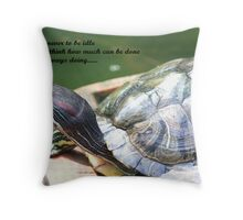 NEVER BE IDLE Throw Pillow