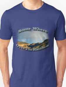 Some Where Over The Rainbow  T-Shirt