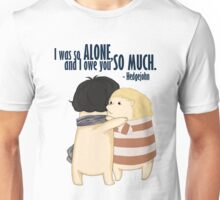 """I was so alone, and I owe you so much."" Unisex T-Shirt"