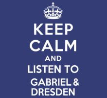 Keep Calm and listen to Gabriel & Dresden by Yiannis  Telemachou