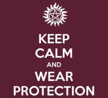 Keep calm and wear protection (Supernatural) by Vendetta17