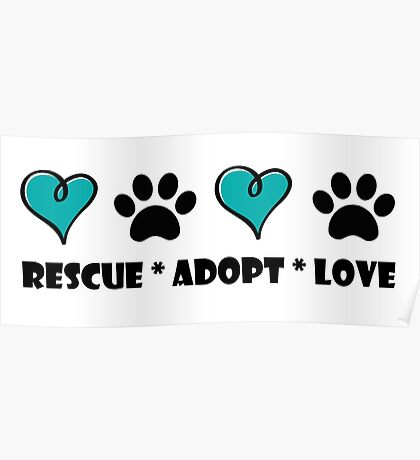Rescue * Adopt * Love Poster