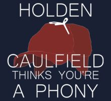 Holden Caulfield Thinks You're a Phony Kids Tee