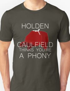 Holden Caulfield Thinks You're a Phony Unisex T-Shirt