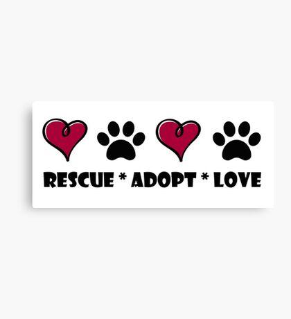 Rescue * Adopt * Love Canvas Print