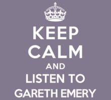 Keep Calm and listen to Gareth Emery by Yiannis  Telemachou