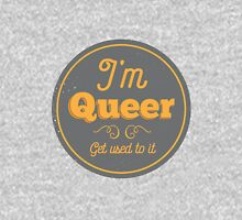I'm Queer, Get Used To It Unisex T-Shirt