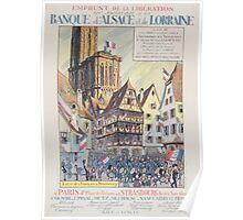 Emprunt de la Libération On souscrit á la Banque dAlsace et de Lorraine Entrée des Français á Strasbourg Poster