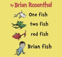 One fish, two fish, red fish, Brian fish Kids Tee