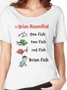 One fish, two fish, red fish, Brian fish Women's Relaxed Fit T-Shirt