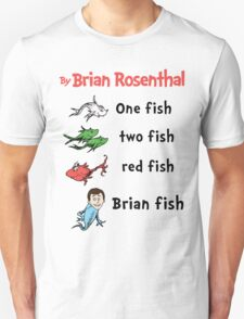 One fish, two fish, red fish, Brian fish T-Shirt