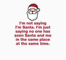 Not Not Santa Unisex T-Shirt
