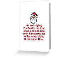 Not Not Santa Greeting Card