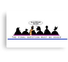 The Final Question (mug) Canvas Print