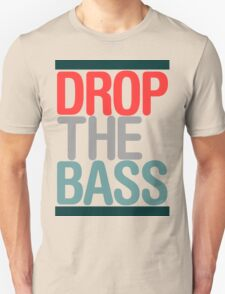 Drop The Bass (classic) Ltd edition  Unisex T-Shirt