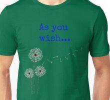 As you wish... Unisex T-Shirt