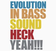 Evolution in Bass Sound Heck Yeah  by DropBass