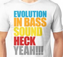 Evolution in Bass Sound Heck Yeah  Unisex T-Shirt