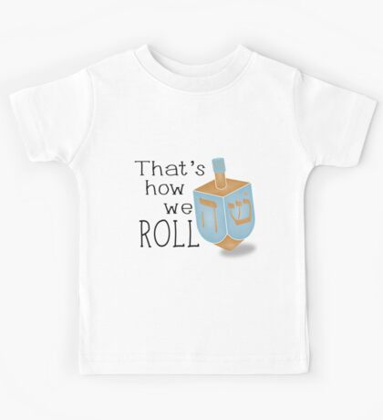 That's how we roll Kids Tee
