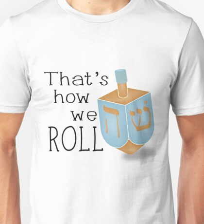That's how we roll Unisex T-Shirt