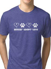 Rescue * Adopt * Love Tri-blend T-Shirt
