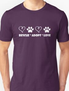 Rescue * Adopt * Love Unisex T-Shirt